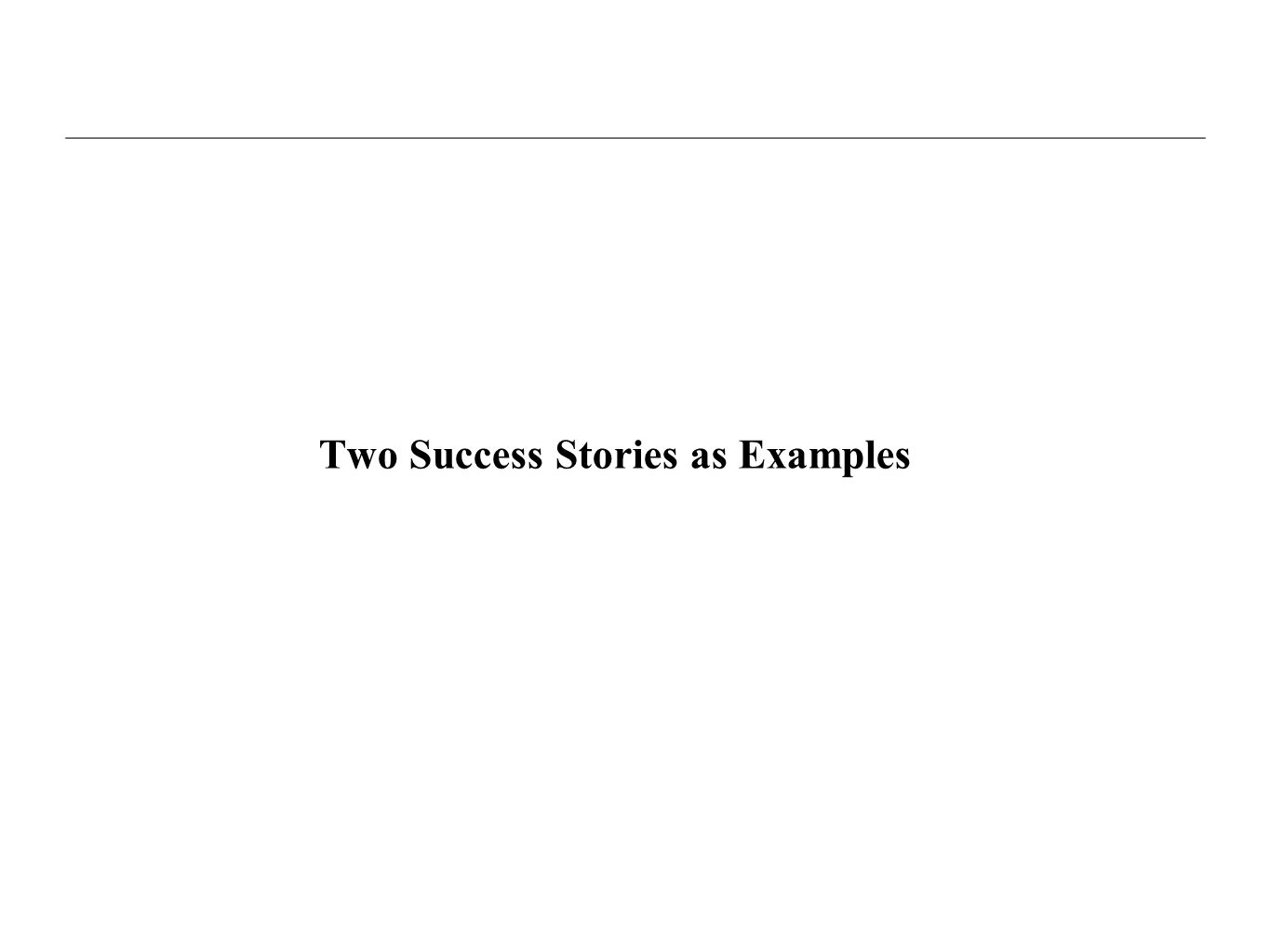 Two Success Stories as Examples