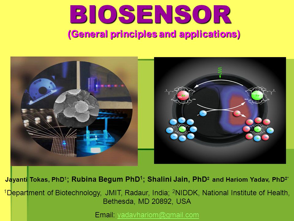 BIOSENSOR (General principles and applications) (General principles and applications) Jayanti Tokas, PhD 1 ; Rubina Begum PhD 1 ; Shalini Jain, PhD 2