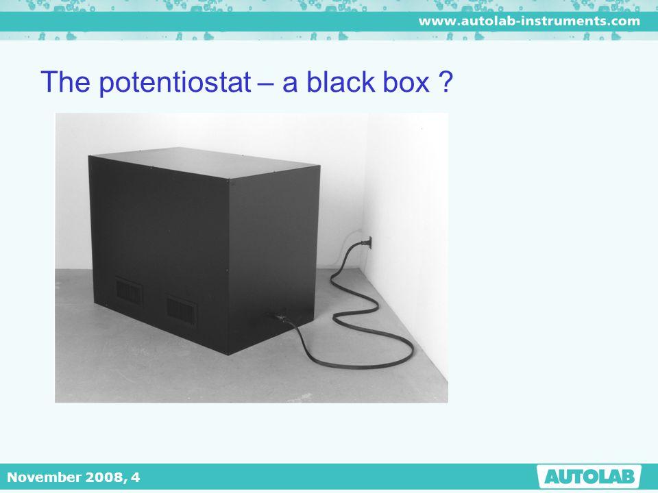 November 2008, 4 The potentiostat – a black box ?
