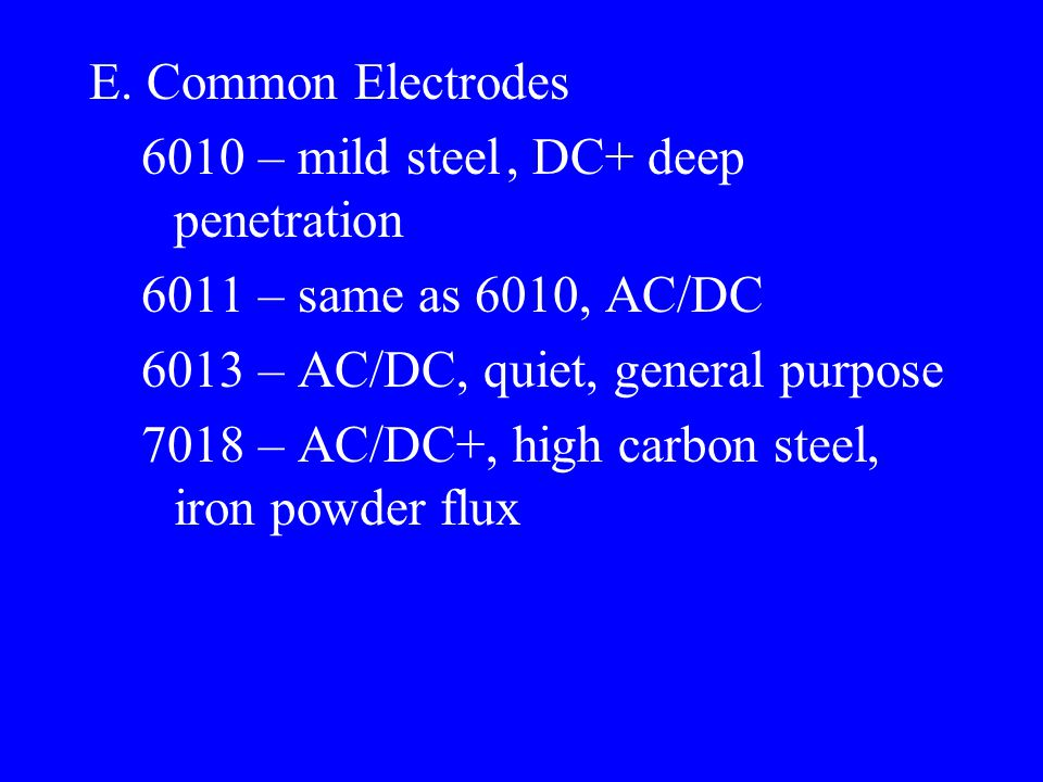 Examples: 3/32 electrode 36 rods per pound Run at 30-80 amps 1/8 electrode 17 rods per pound run at 70-120 amps 5/32 electrode 11 rods per pound Run at 120-170 amps