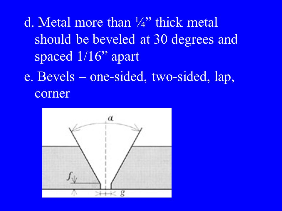 I. Preparing Metal for Welding a. Metal should be cleaned b.