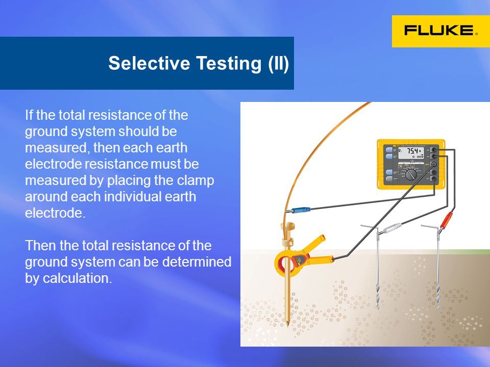 If the total resistance of the ground system should be measured, then each earth electrode resistance must be measured by placing the clamp around eac