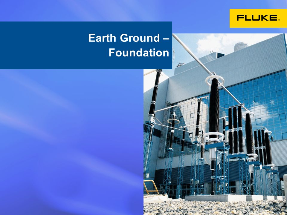 3 Earth Ground – Foundation