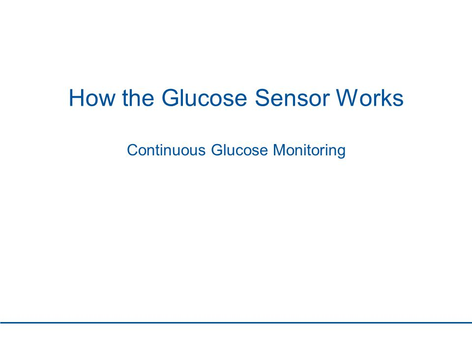 How the Glucose Sensor Works Continuous Glucose Monitoring