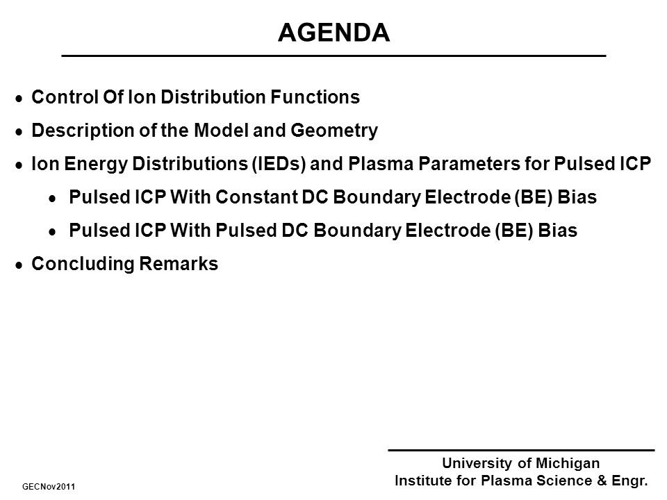 AGENDA University of Michigan Institute for Plasma Science & Engr.