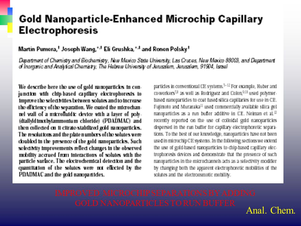 Anal. Chem. IMPROVED MICROCHIP SEPARATIONS BY ADDING GOLD NANOPARTICLES TO RUN BUFFER