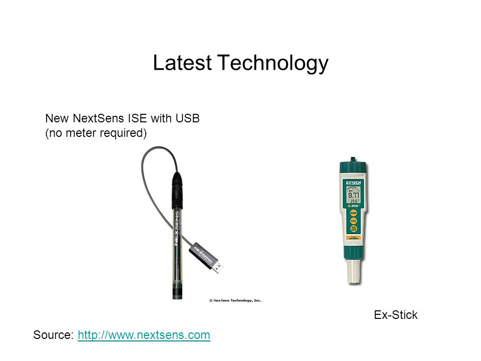 Latest Technology New NextSens ISE with USB (no meter required) Source: http://www.nextsens.comhttp://www.nextsens.com Ex-Stick