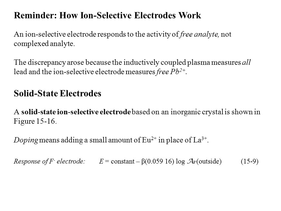 Reminder: How Ion-Selective Electrodes Work An ion-selective electrode responds to the activity of free analyte, not complexed analyte. The discrepanc