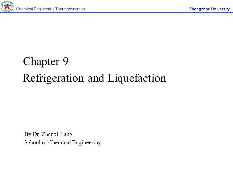 Chapter 9 Refrigeration and Liquefaction Refrigeration is best known for its use in the air conditioning of buildings and in the treatment, transportation, and preservation of food and beverages.