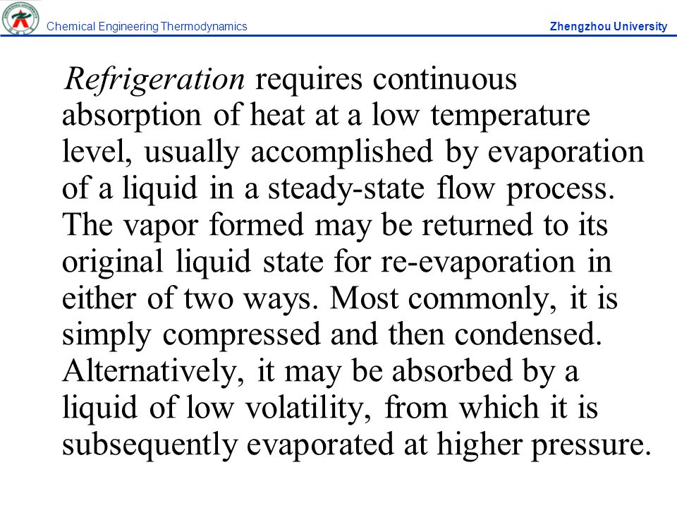 9.3 THE CHOICE OF REFRIGERANT The efficiency of a Carnot heat engine is the working medium of the engine.