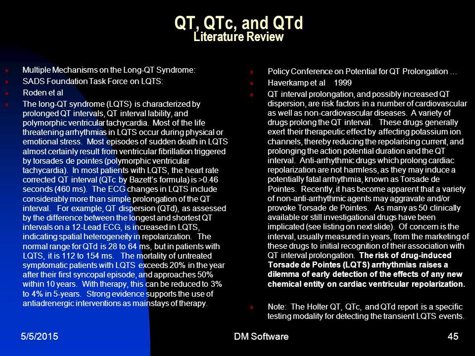 5/5/2015DM Software45 QT, QTc, and QTd Literature Review Multiple Mechanisms on the Long-QT Syndrome: SADS Foundation Task Force on LQTS: Roden et al