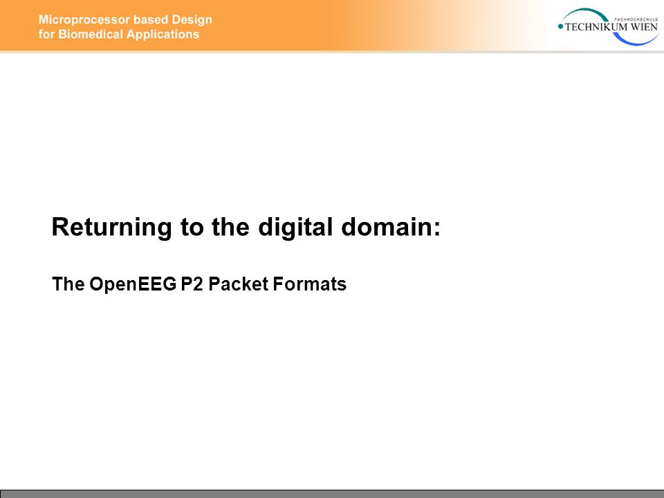 Returning to the digital domain: The OpenEEG P2 Packet Formats
