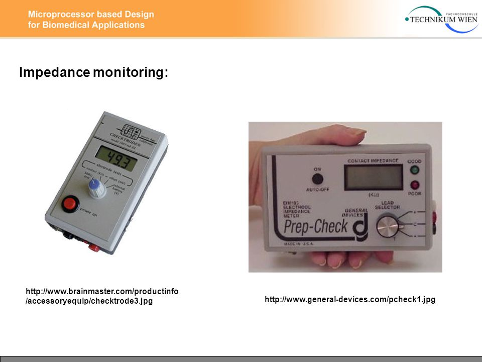 http://www.general-devices.com/pcheck1.jpg Impedance monitoring: http://www.brainmaster.com/productinfo /accessoryequip/checktrode3.jpg