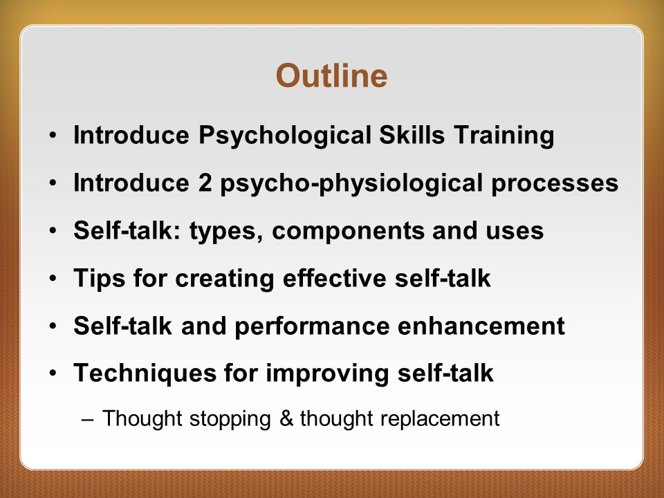 PST Psychological Skills Training (PST) –The individualised, systematic and consistent practice of mental strategies to develop psychological skills … –for performance enhancement or personal growth, enjoyment.