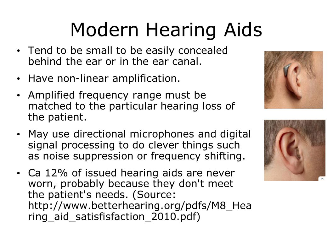 Limitations of Early Hearing Aids Not very pretty, bulky, impractical.