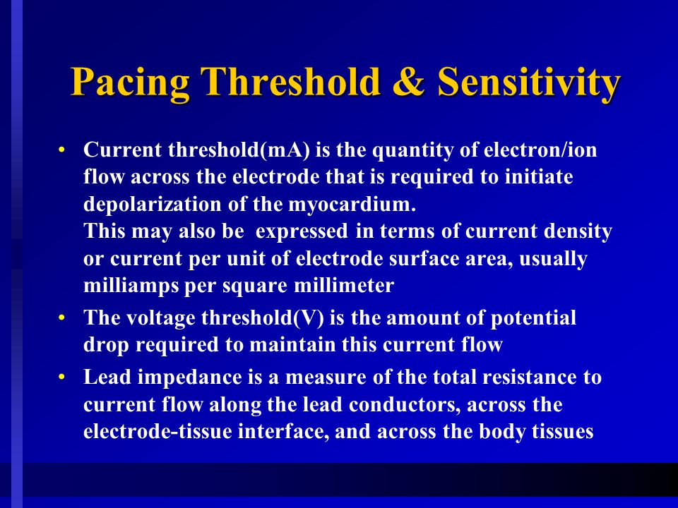 Pacing Threshold & Impedance Pulse generator and lead along the body provide a continuous circuit for current flow and the total pacing system resistance is comprised of three part Lead conductor and tissue resistance are relatively constant, while polarization resistance increases throughout the period during which current is flowing Largely as a result of polarization resistance, lead impedance varies directly with pulse duration and current amplitude and inversely with electrode surface area