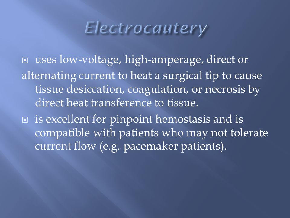  uses low-voltage, high-amperage, direct or alternating current to heat a surgical tip to cause tissue desiccation, coagulation, or necrosis by direct heat transference to tissue.