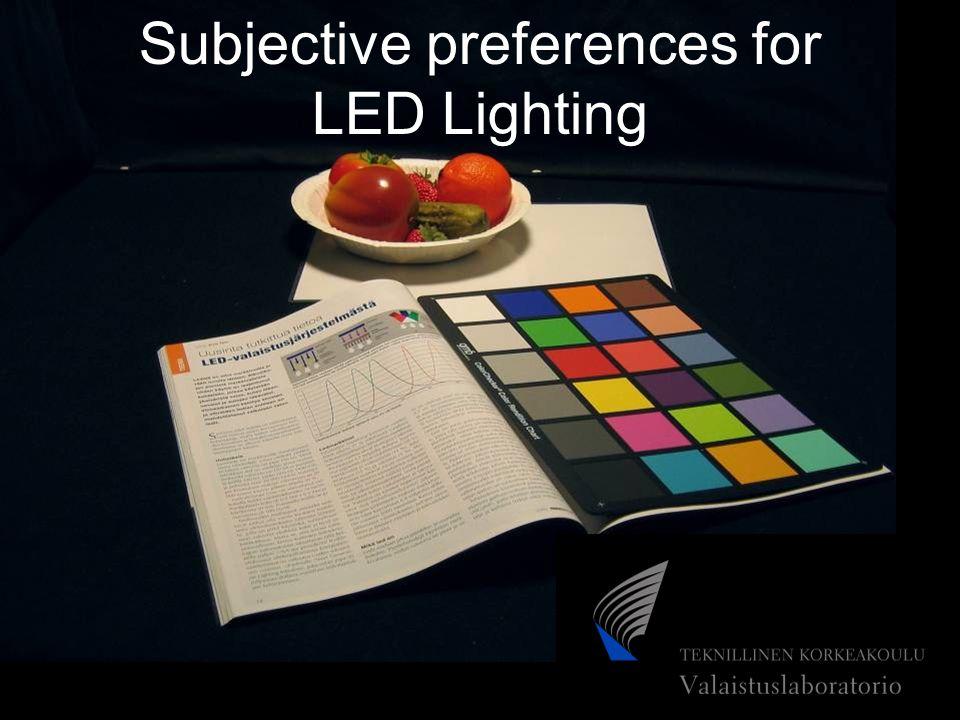 HELSINKI UNIVERSITY OF TECHNOLOGY, Lighting Laboratory Subjective preferences for LED Lighting