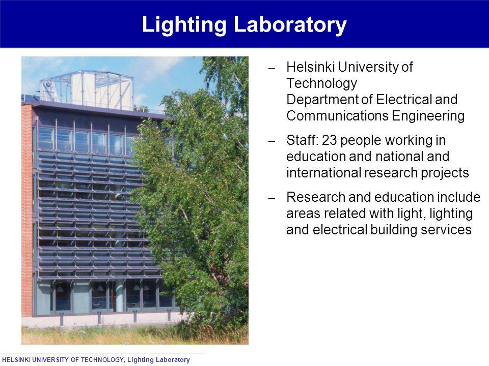HELSINKI UNIVERSITY OF TECHNOLOGY, Lighting Laboratory Lighting Laboratory  Helsinki University of Technology Department of Electrical and Communicat