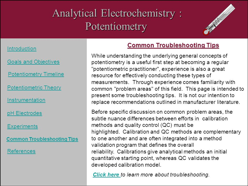 Analytical Electrochemistry : Potentiometry Introduction Goals and Objectives Potentiometry Timeline Potentiometric Theory Instrumentation pH Electrod