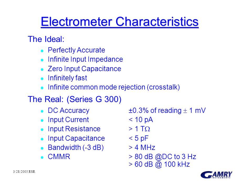Electrometer Characteristics The Ideal: l Perfectly Accurate l Infinite Input Impedance l Zero Input Capacitance l Infinitely fast l Infinite common m