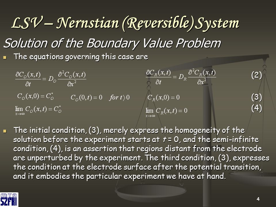 44 LSV – Nernstian (Reversible) System Solution of the Boundary Value Problem The equations governing this case are (2) The equations governing this c
