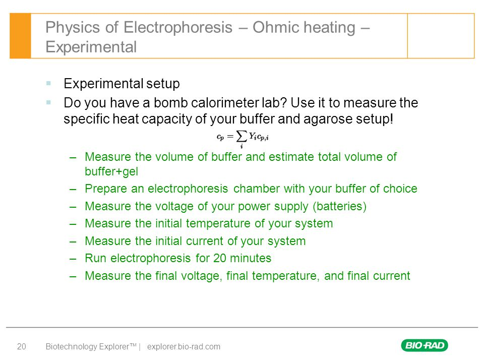 Biotechnology Explorer™ | explorer.bio-rad.com 20  Experimental setup  Do you have a bomb calorimeter lab? Use it to measure the specific heat capac