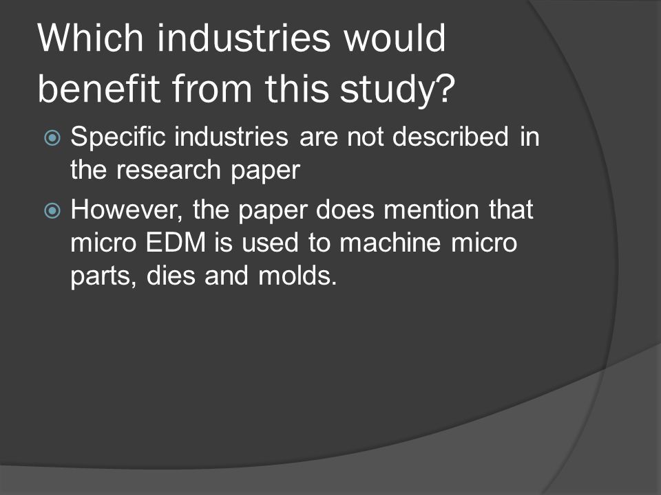 Which industries would benefit from this study.
