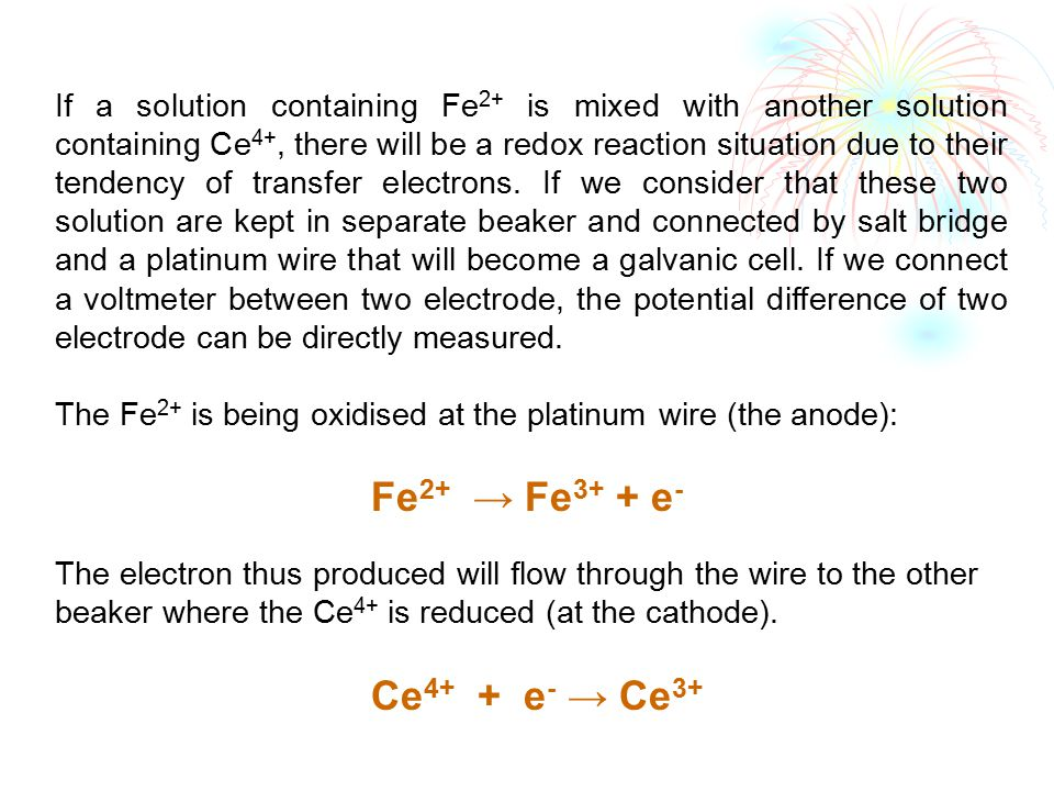 If a solution containing Fe 2+ is mixed with another solution containing Ce 4+, there will be a redox reaction situation due to their tendency of tran