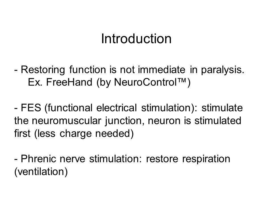 Introduction - Restoring function is not immediate in paralysis.