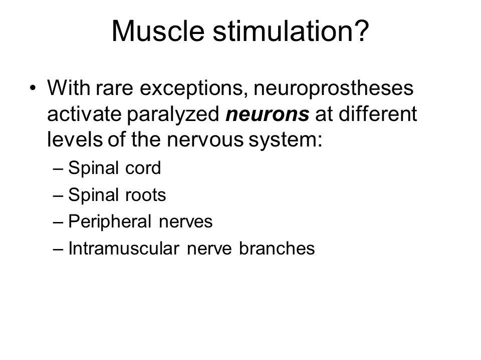 Muscle stimulation.