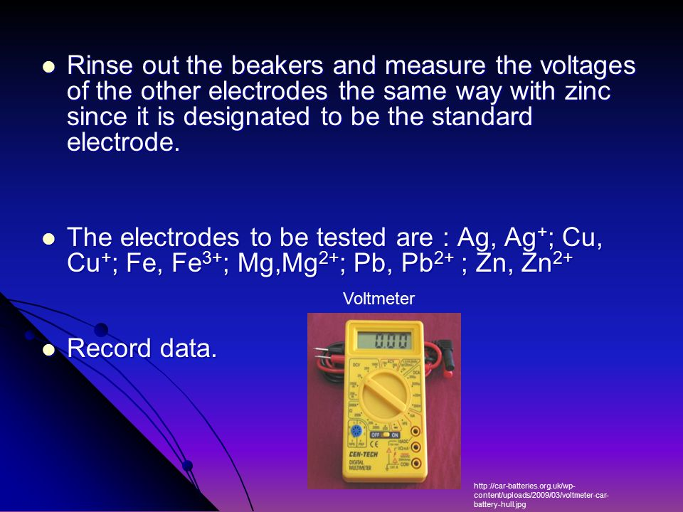 Rinse out the beakers and measure the voltages of the other electrodes the same way with zinc since it is designated to be the standard electrode.
