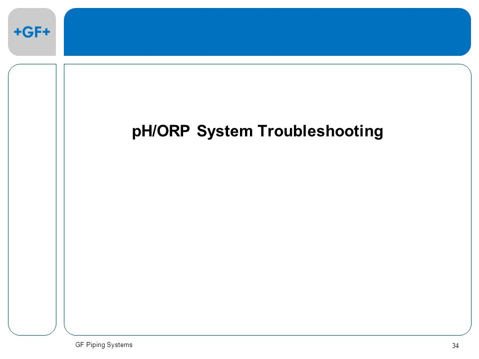 GF Piping Systems 34 pH/ORP System Troubleshooting