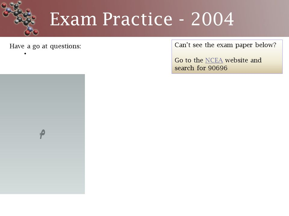 Exam Practice - 2004 Have a go at questions: Can't see the exam paper below.