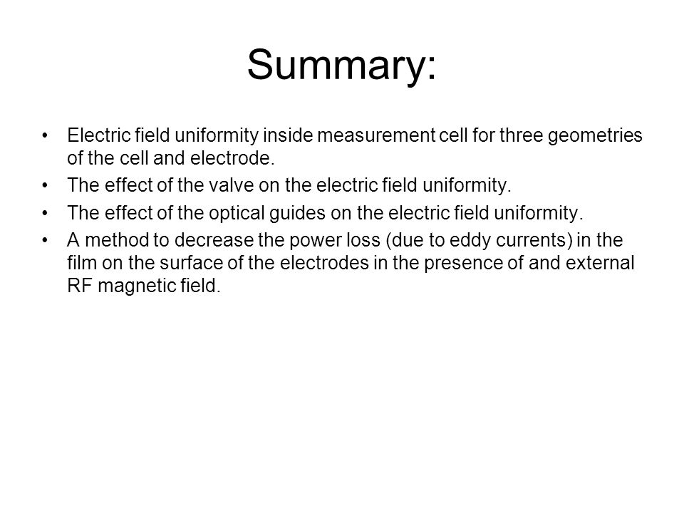 Summary: Electric field uniformity inside measurement cell for three geometries of the cell and electrode. The effect of the valve on the electric fie