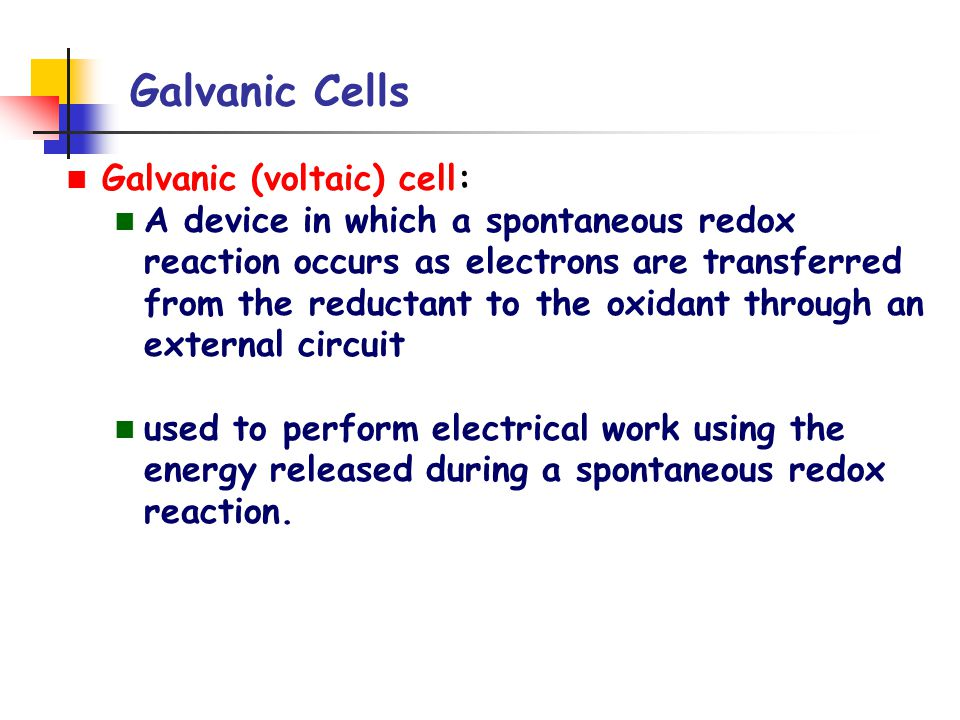 Galvanic Cells E o cell depends on the half-cells or half-reactions present Standard potentials have been assigned to each individual half-cell By convention, the standard reduction potential (E o red ) for each half cell is used and tabulated