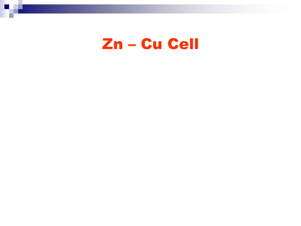Zn – Cu Cell