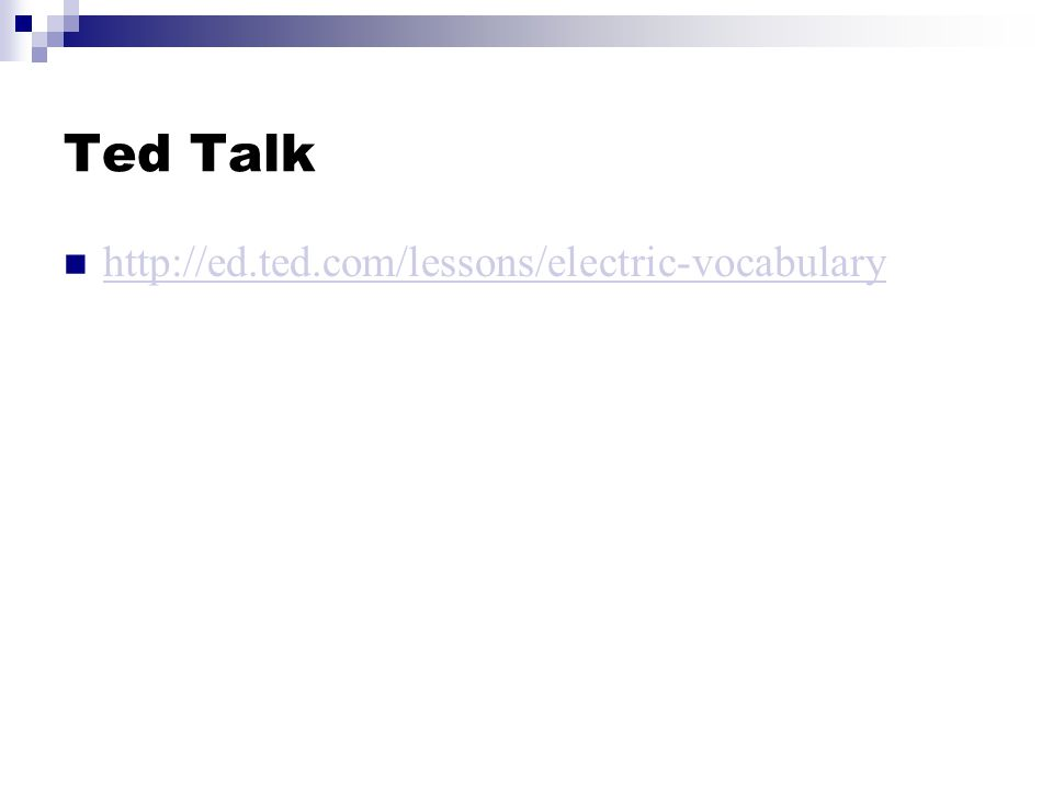 Ted Talk http://ed.ted.com/lessons/electric-vocabulary