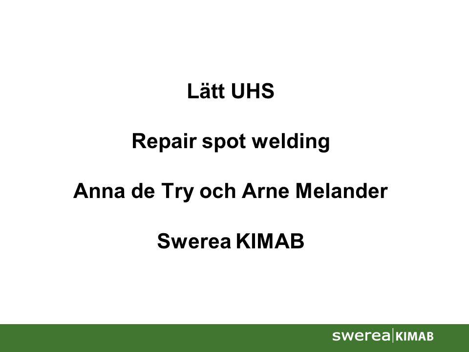 Lätt UHS Repair spot welding Anna de Try och Arne Melander Swerea KIMAB