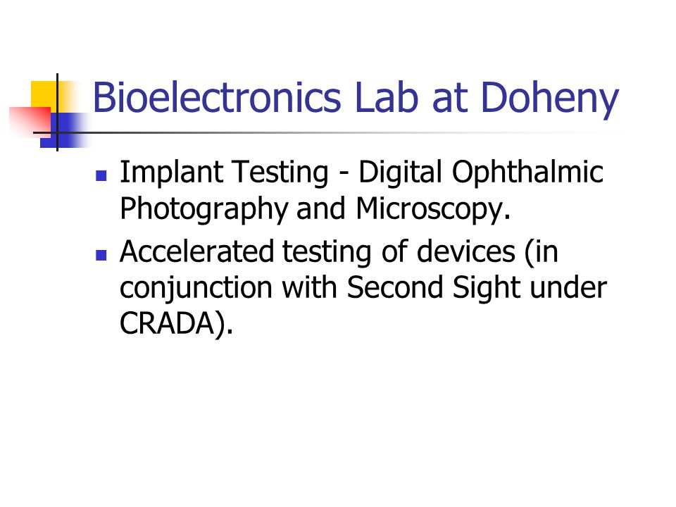 Bioelectronics Lab at Doheny Implant Testing - Digital Ophthalmic Photography and Microscopy.