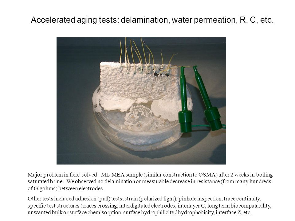 Accelerated aging tests: delamination, water permeation, R, C, etc.