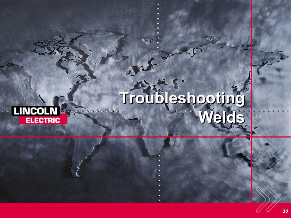 32 Troubleshooting Welds