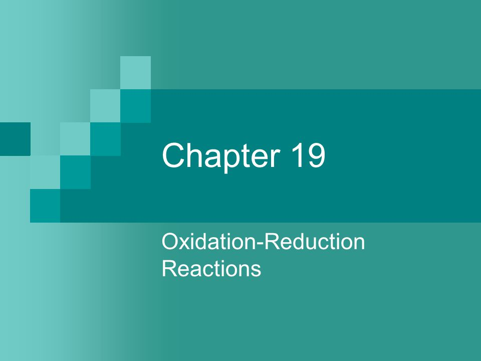 Chapter 19 Oxidation-Reduction Reactions