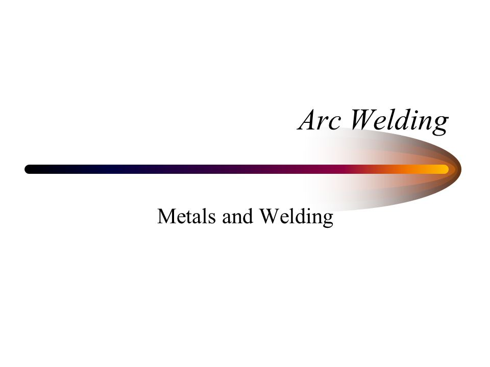 Successful Arc Welding depends upon: Proper Arc length –Influences the amount of heat during the weld Correct speed of travel –Determines the width of bead and indirectly the strength of the weld Angle of electrode –Determines the bead shape and controls slag and gas inclusions