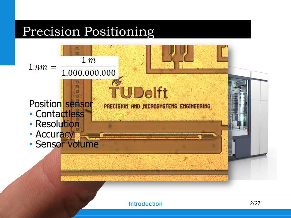 3/27 22mm Capacitive Distance Sensor Introduction Electrode spacing d 50 µm transmitting electrode sensing electrode readout Resolution: <1 nm, Accuracy: <10 nm