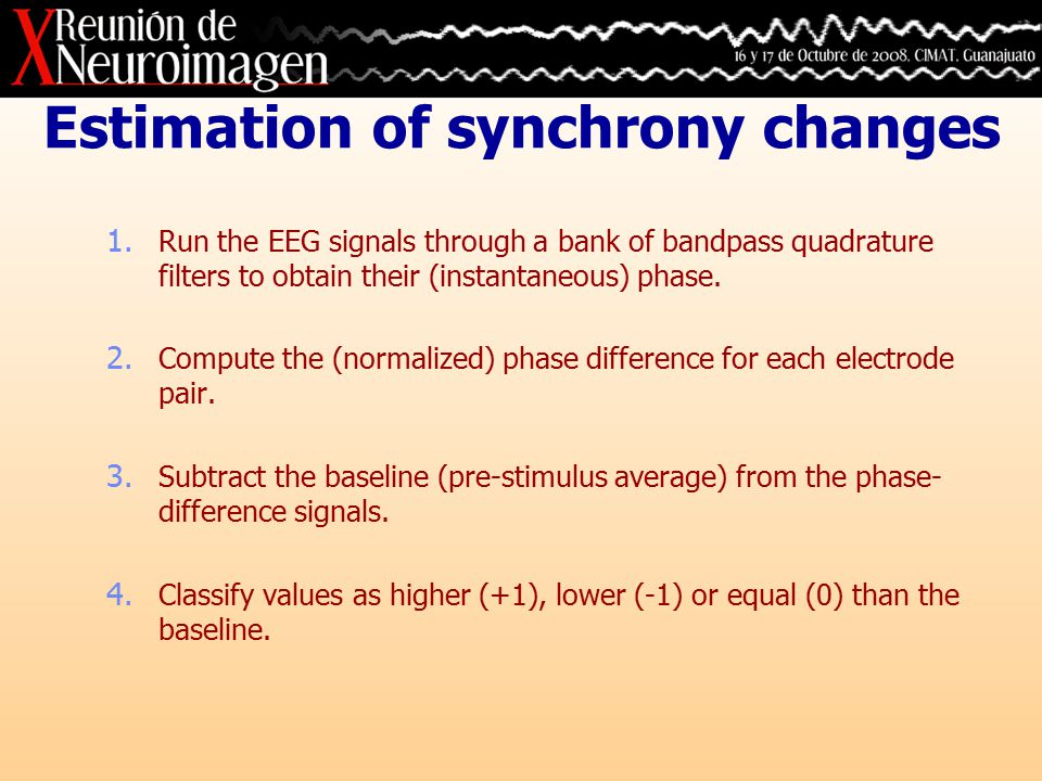 Classification and segmentation Spatial patterns of power and synchrony changes appear at specific time-frequency windows.
