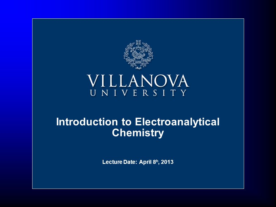 Nov 16, 2004 Introduction to Electroanalytical Chemistry Lecture Date: April 8 h, 2013