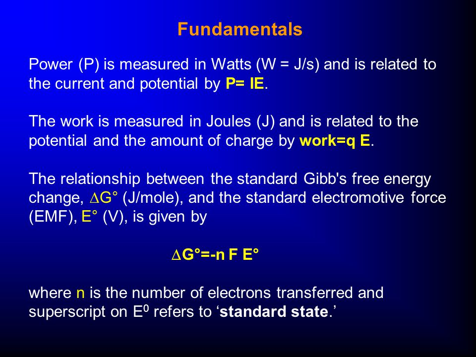 Power (P) is measured in Watts (W = J/s) and is related to the current and potential by P= IE.