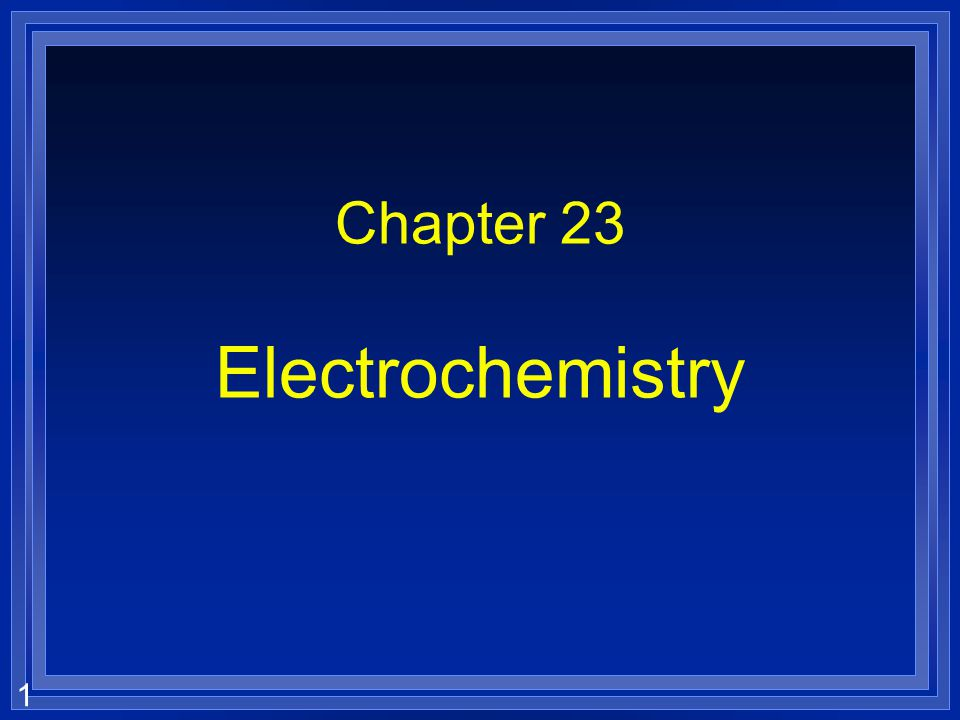 22 Electrolytic Cell Basics l Electrolytic Cells require an external D.C.
