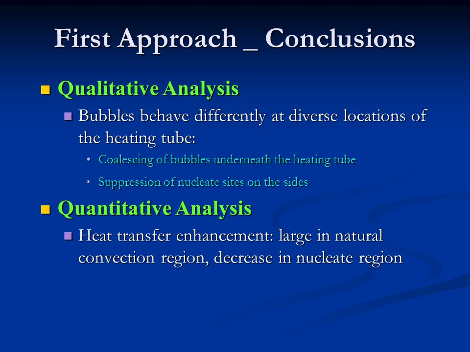 First Approach _ Conclusions Qualitative Analysis Qualitative Analysis Bubbles behave differently at diverse locations of the heating tube: Bubbles be